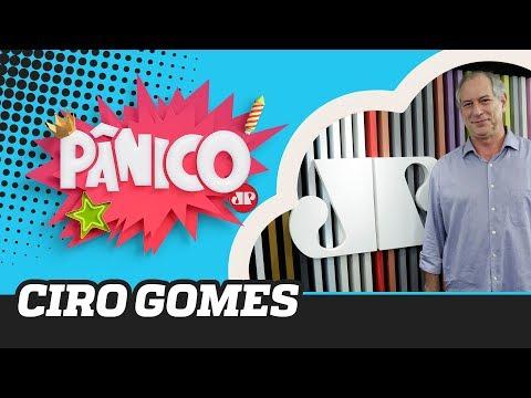 Ciro Gomes - Pânico - 04/11/19