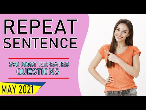 PTE Speaking : Repeat Sentence   May 2021   290 Most Repeated Questions