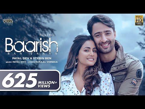 Baarish Ban Jaana (Official Video) Payal Dev, Stebin Ben   Hina Khan, Shaheer Sheikh   Kunaal Vermaa